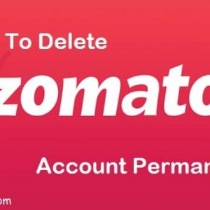How To Delete Your Zomato Account Permanently