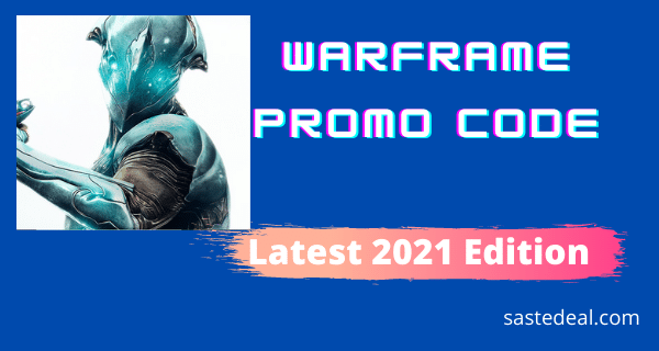 Warframe Promo Code Lists 2021 Latest Edition