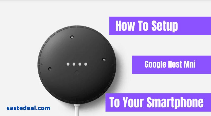 How To Setup Google Nest Mini