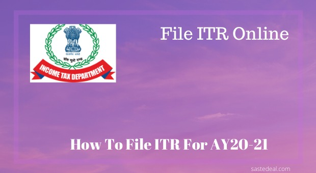How To File ITR Online In India For AY 2020-2021