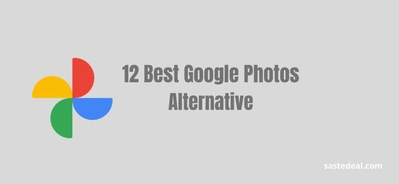 12 Best Google Photos Alternatives App