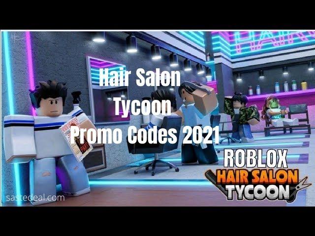 Roblox Hair Salon Tycoon Promo Codes 2021