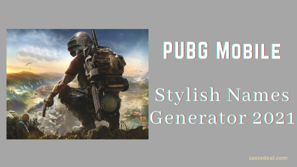 PUBG Stylish & Unique Nickname For Boys & Girls - PUBG Names Generator 2021