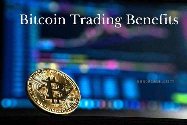 Bitcoin Trading Benefits