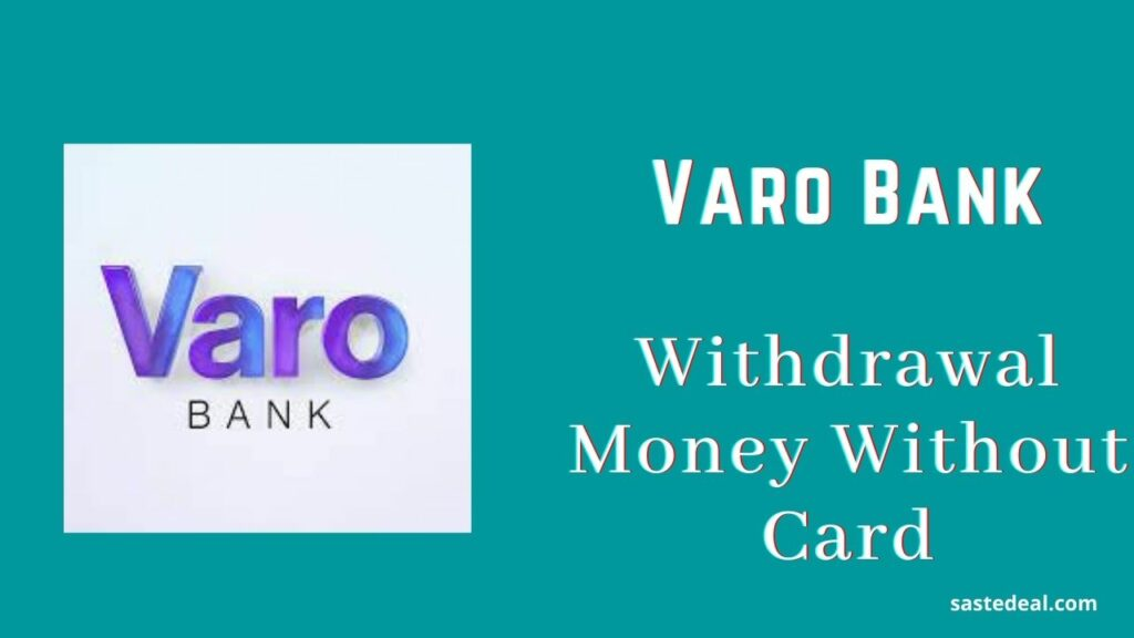 Withdrawal Money From Varo Without Card