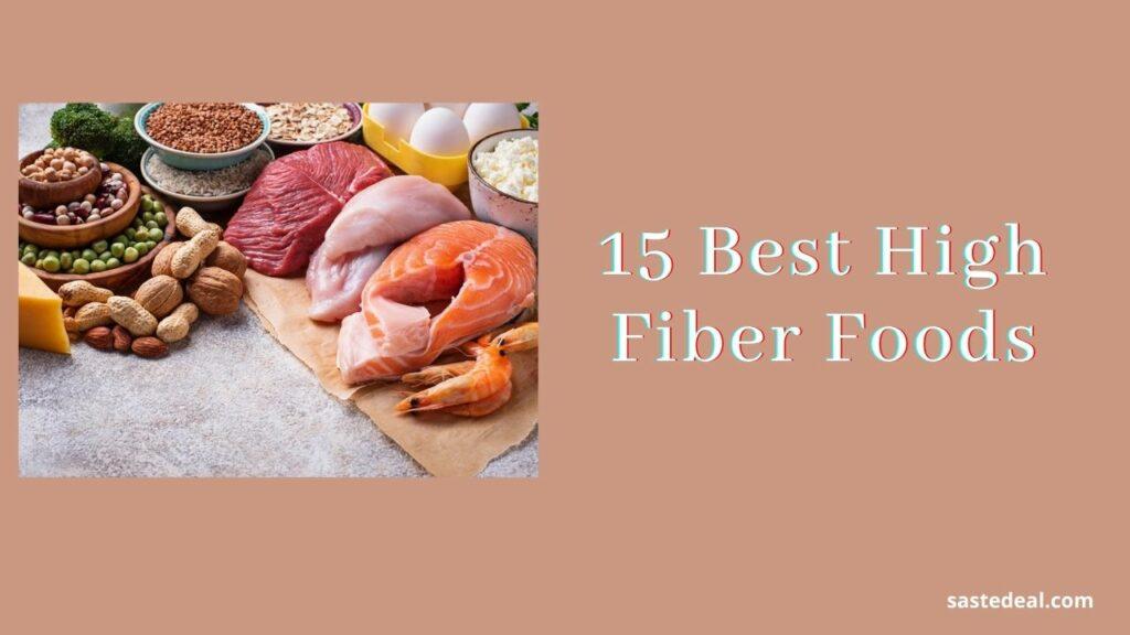 15 Best High Fiber Rich Foods.