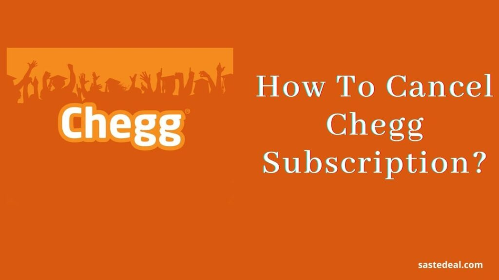 Chegg Account Subscription Cancel