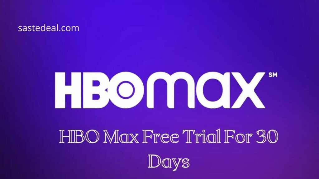 HBO Max Free Trial For 30 Days